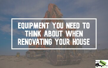 Equipment You Need to Think About When Renovating
