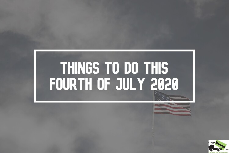 Things To Do This Fourth Of July 2020